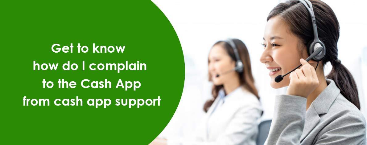 How Do I Complain To The Cash App